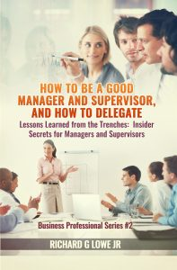 How to be a Good Manager and Supervisor and How to Delegate