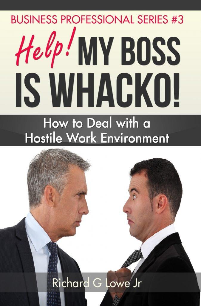 Help! My Boss is Whacko!