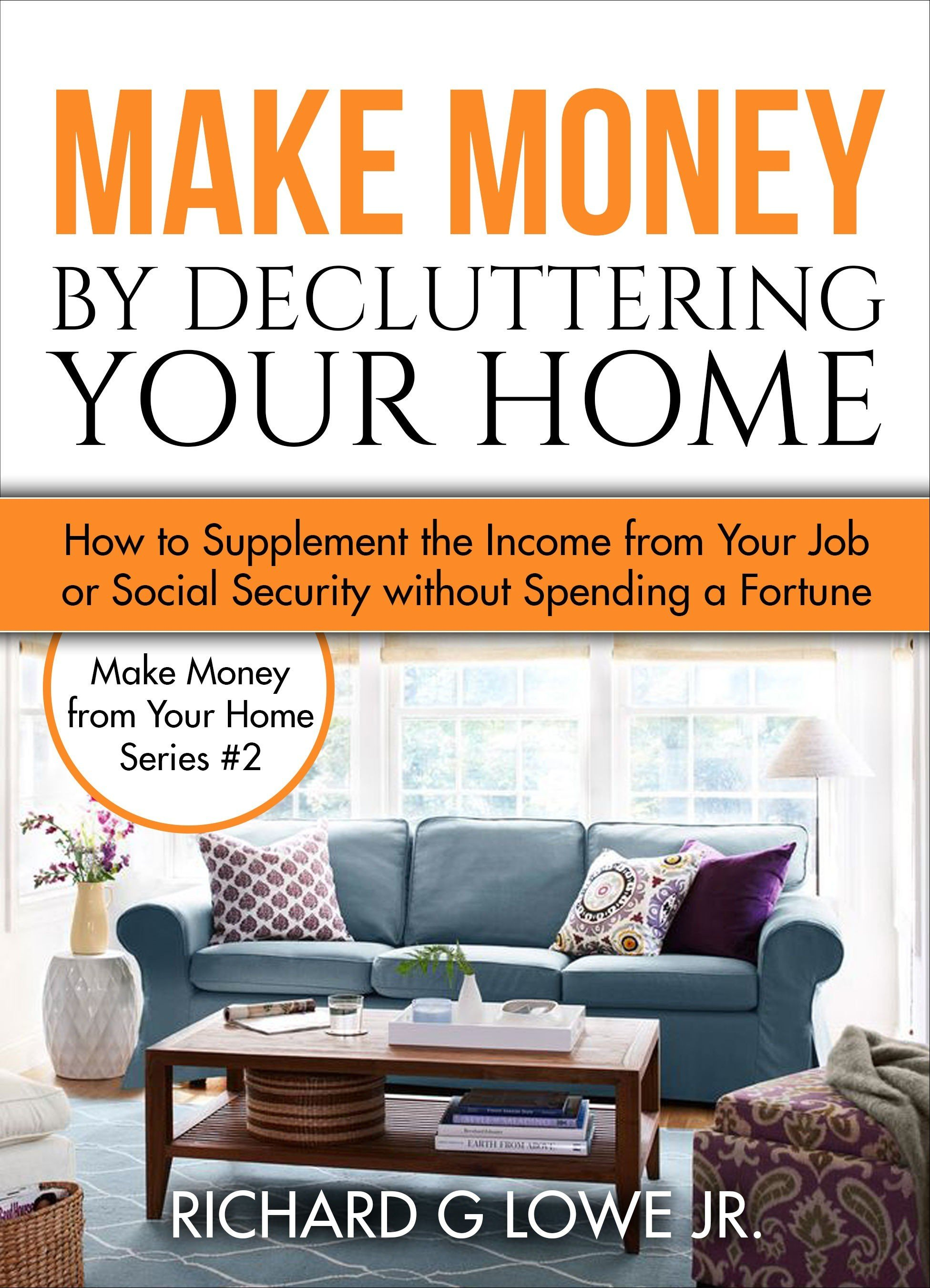 Make Money by Decluttering Your Home The Writing King
