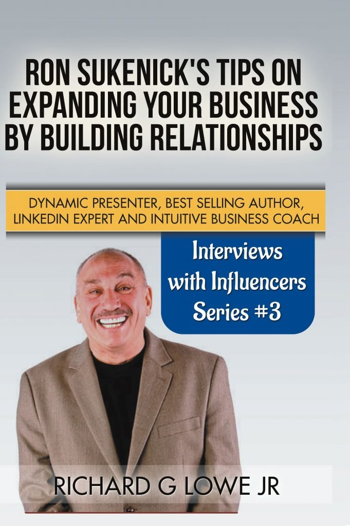 Ron Sukenick's Tips on Expanding your Business by Building Relationships