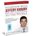 Jerrery Khoury Bringing Telemedicine to the People