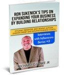 Ron Sukenick Tops on Expanding your Business by Building Relationships