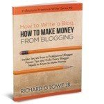 How to Write a Blog, How to Make Money from Blogging