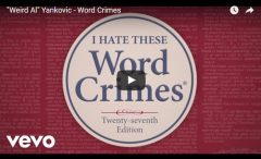 "Word Crimes by ""Weird Al"" Yankovic, A Ditty About Grammar and Spelling"