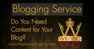 Blogging Service - Contact The Writing King to Write Articles for your Blog