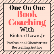 One on one book coaching with Richard Lowe, Ghostwriter