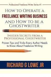 How to Operate a Freelance Writing Business and How to be a Ghostwriter